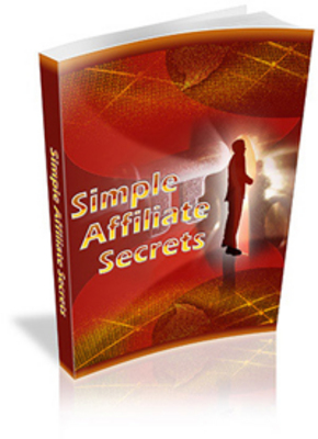 Product picture Simple Affiliate Secrets/How To Become A Affiliate