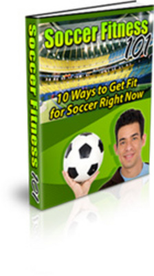 Product picture Soccer Fitness/How To Play Soccer/Get Fit With Soccer